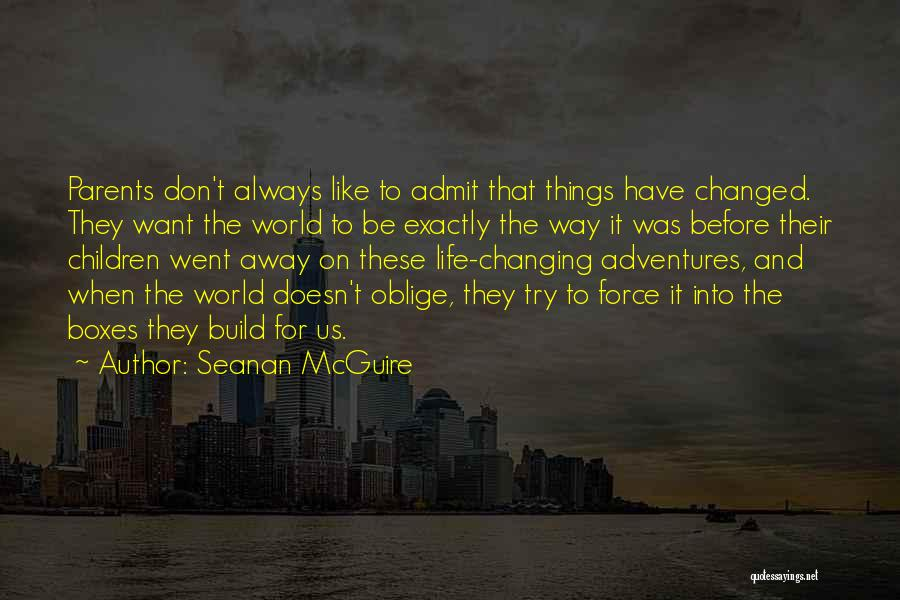 Life's Adventures Quotes By Seanan McGuire