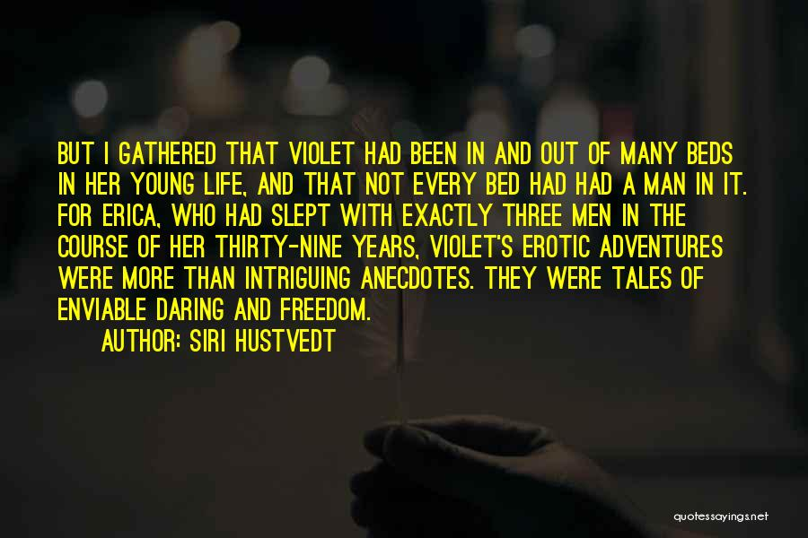 Life's Adventures Quotes By Siri Hustvedt