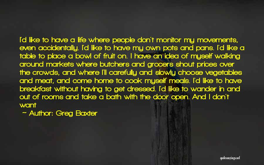 Life's An Open Door Quotes By Greg Baxter