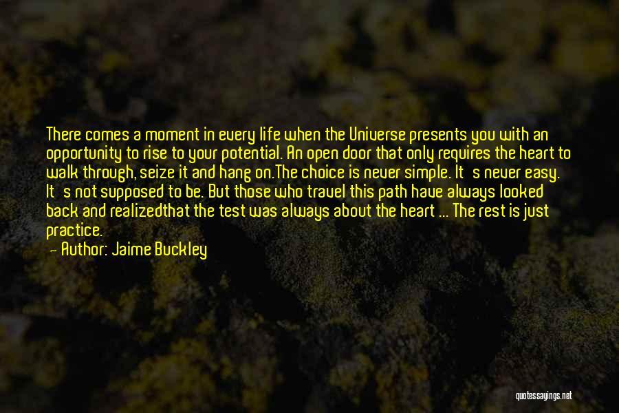 Life's An Open Door Quotes By Jaime Buckley