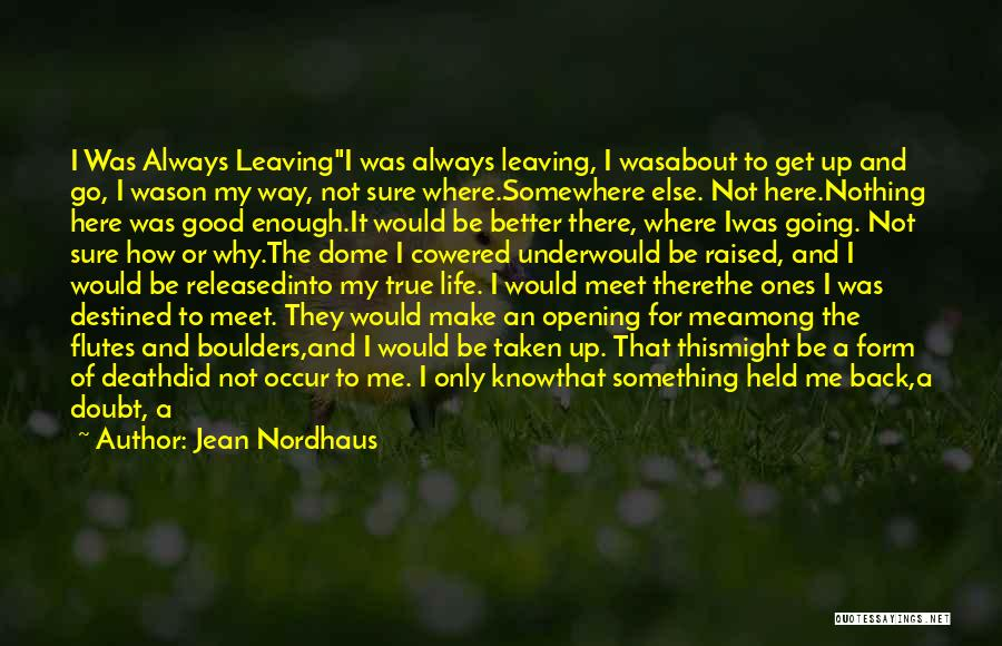 Life's An Open Door Quotes By Jean Nordhaus