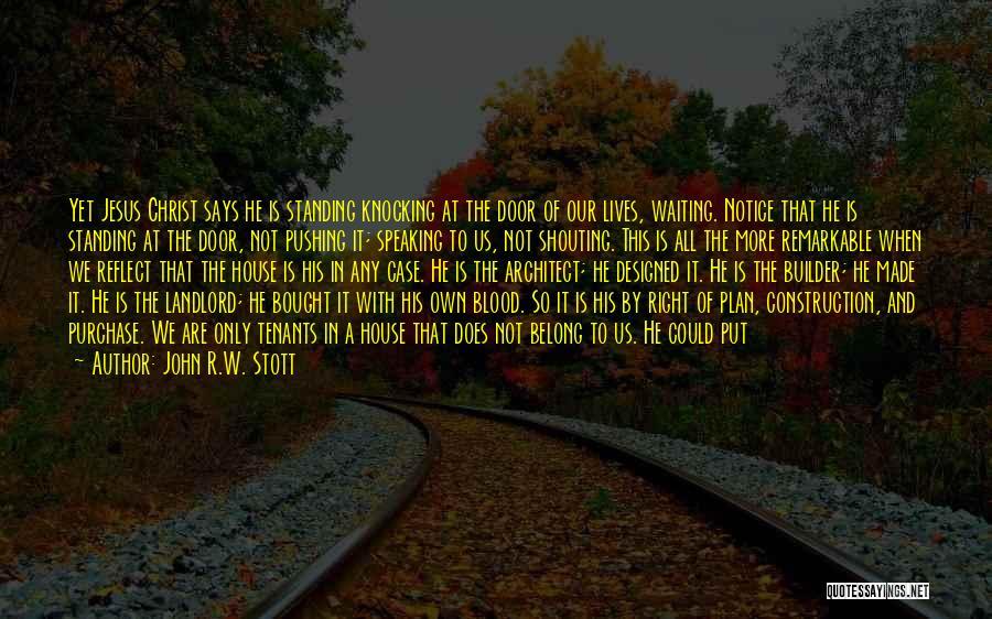 Life's An Open Door Quotes By John R.W. Stott