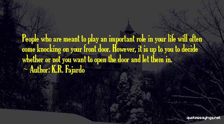 Life's An Open Door Quotes By K.R. Fajardo