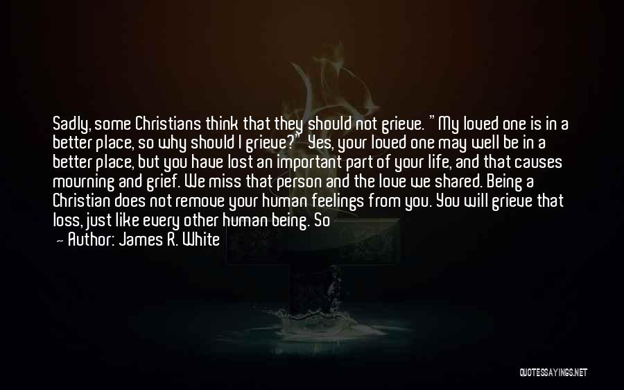Life's Better When Shared Quotes By James R. White
