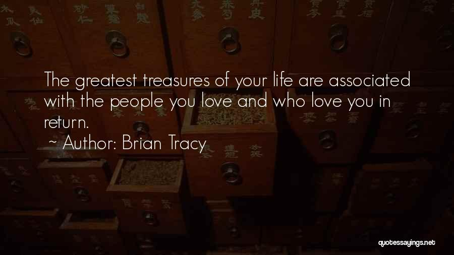 Life's Greatest Treasures Quotes By Brian Tracy