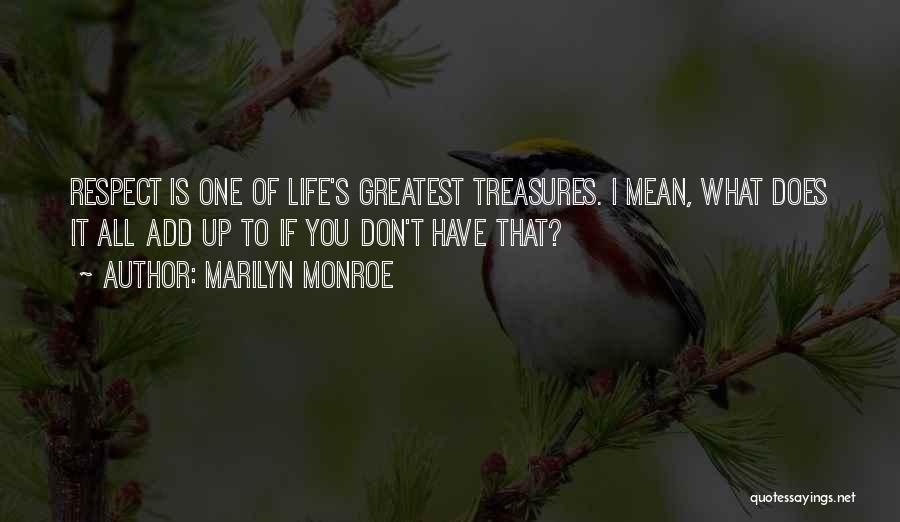 Life's Greatest Treasures Quotes By Marilyn Monroe