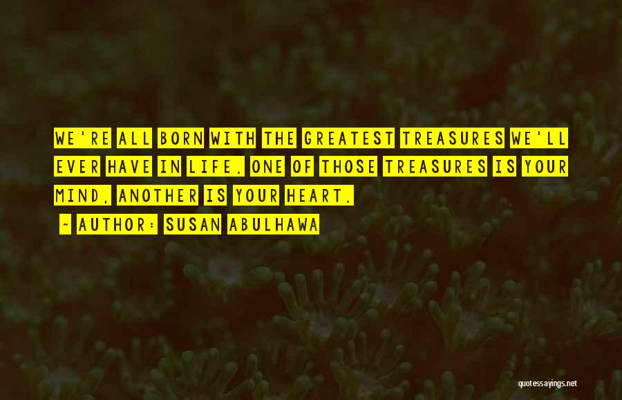 Life's Greatest Treasures Quotes By Susan Abulhawa