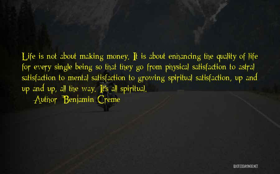 Life's Not About Making Money Quotes By Benjamin Creme