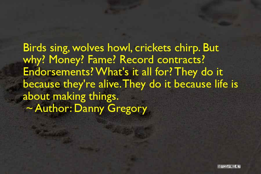 Life's Not About Making Money Quotes By Danny Gregory