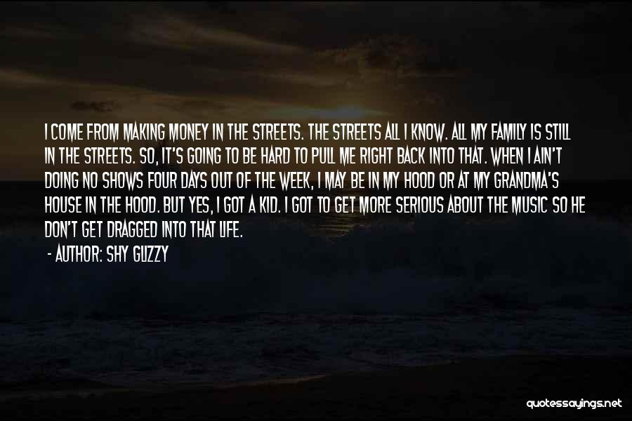 Life's Not About Making Money Quotes By Shy Glizzy