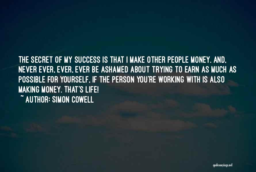 Life's Not About Making Money Quotes By Simon Cowell