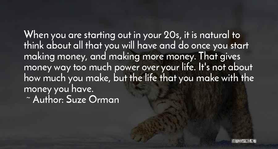 Life's Not About Making Money Quotes By Suze Orman