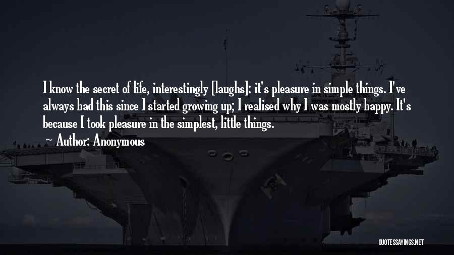 Life's Simple Pleasure Quotes By Anonymous