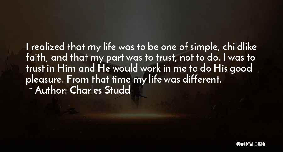 Life's Simple Pleasure Quotes By Charles Studd