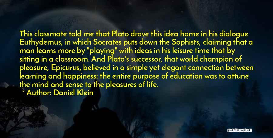 Life's Simple Pleasure Quotes By Daniel Klein
