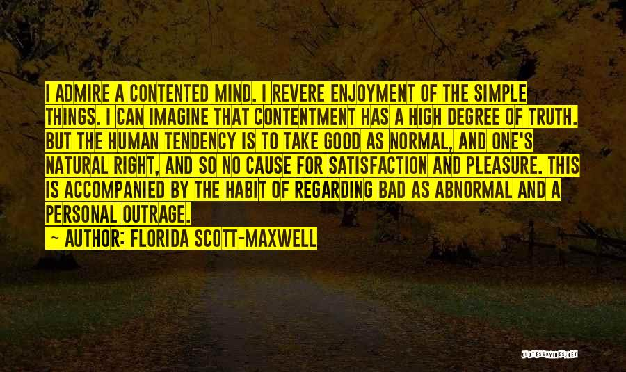 Life's Simple Pleasure Quotes By Florida Scott-Maxwell