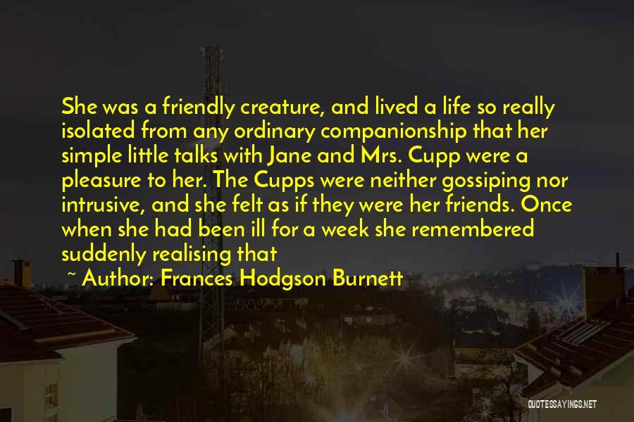 Life's Simple Pleasure Quotes By Frances Hodgson Burnett