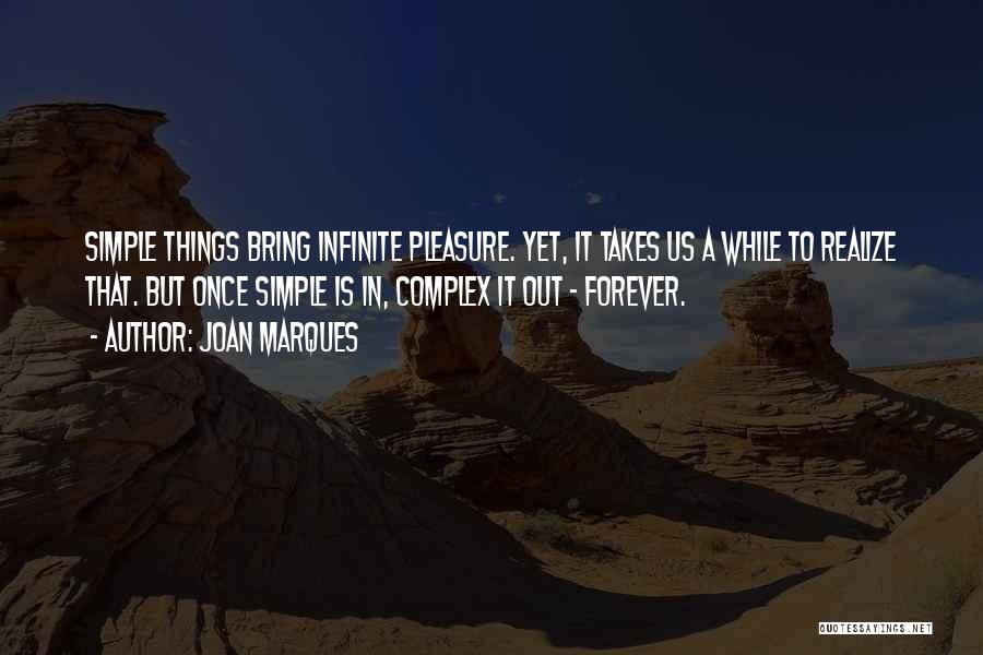 Life's Simple Pleasure Quotes By Joan Marques