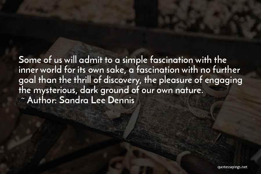 Life's Simple Pleasure Quotes By Sandra Lee Dennis