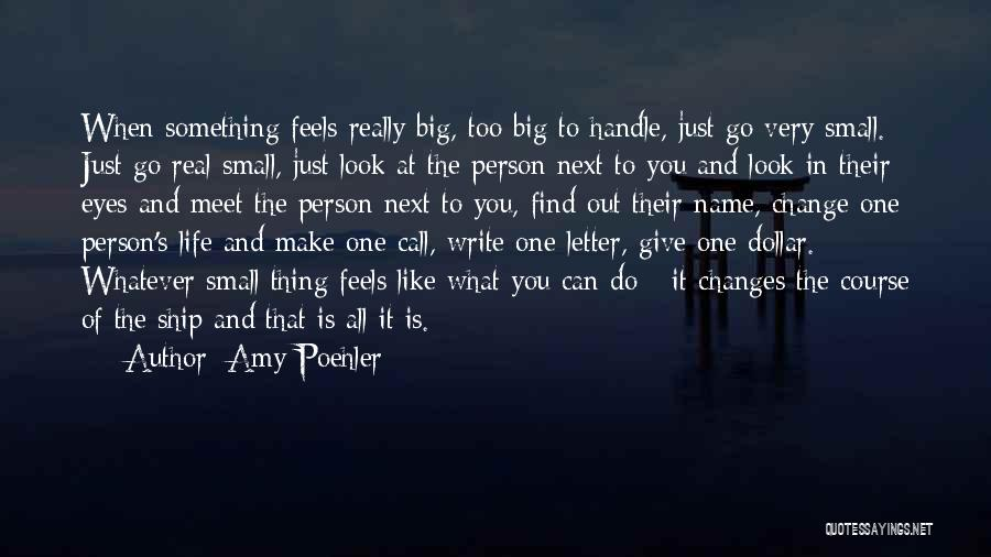 Life's What You Make It Quotes By Amy Poehler