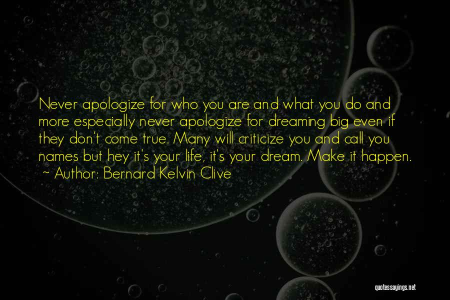 Life's What You Make It Quotes By Bernard Kelvin Clive