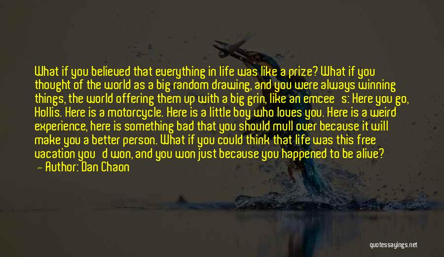 Life's What You Make It Quotes By Dan Chaon