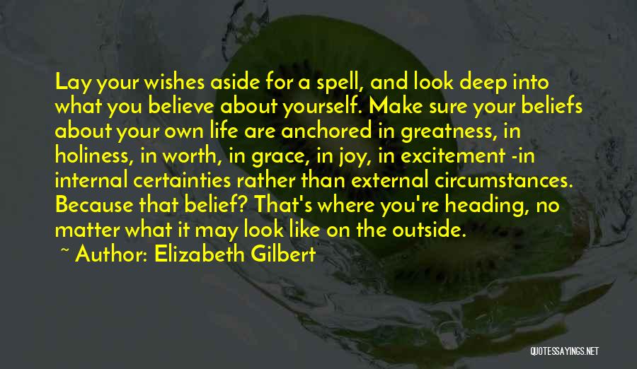 Life's What You Make It Quotes By Elizabeth Gilbert