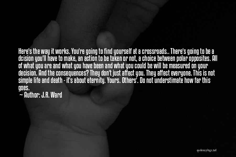 Life's What You Make It Quotes By J.R. Ward