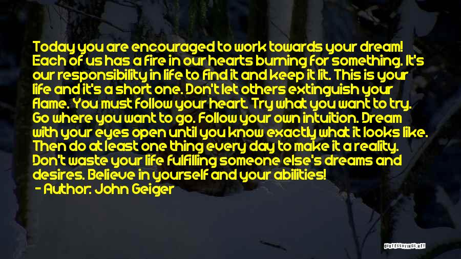 Life's What You Make It Quotes By John Geiger