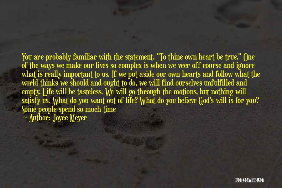 Life's What You Make It Quotes By Joyce Meyer