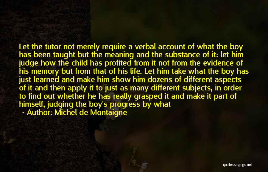 Life's What You Make It Quotes By Michel De Montaigne