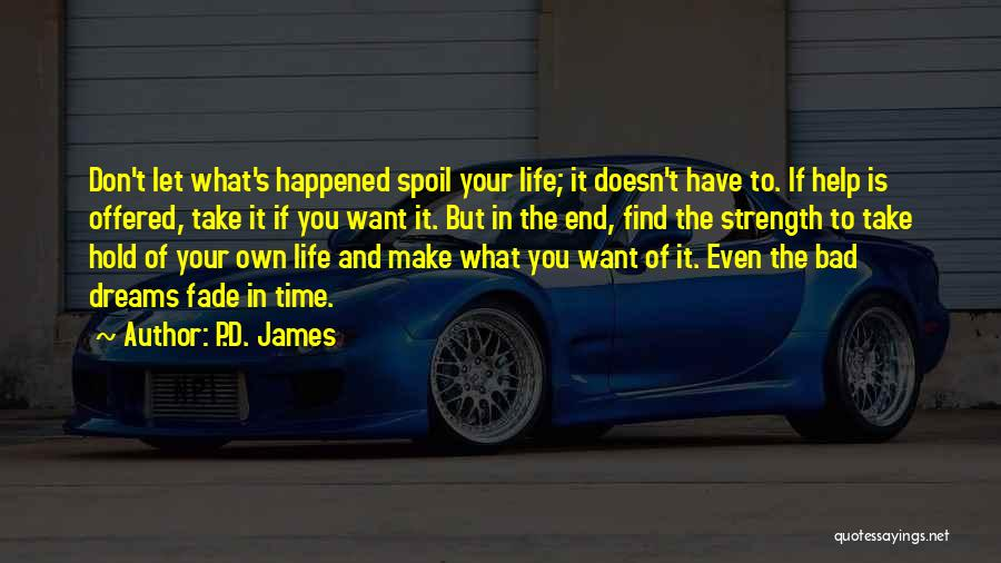 Life's What You Make It Quotes By P.D. James