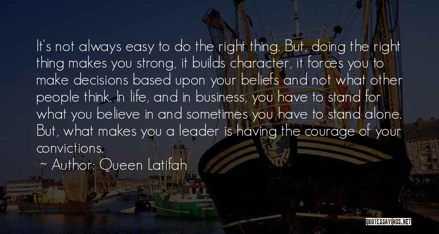 Life's What You Make It Quotes By Queen Latifah