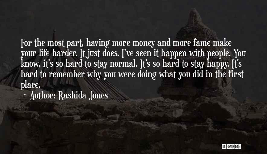Life's What You Make It Quotes By Rashida Jones