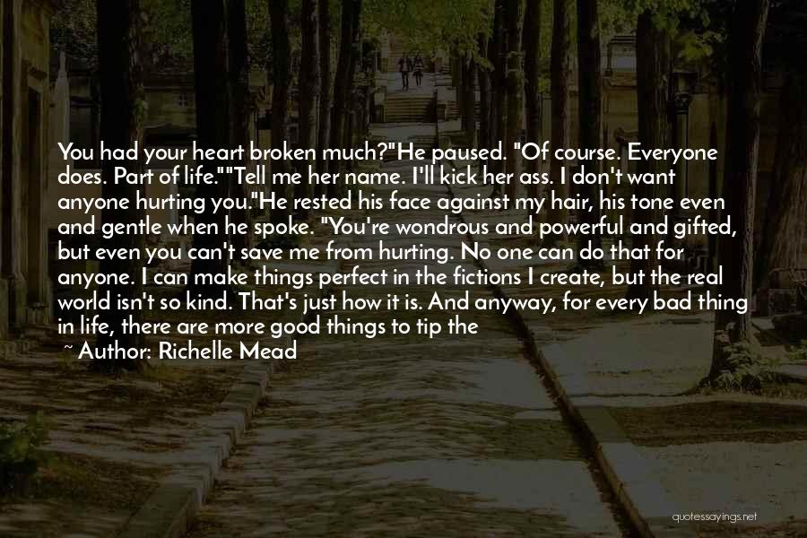 Life's What You Make It Quotes By Richelle Mead