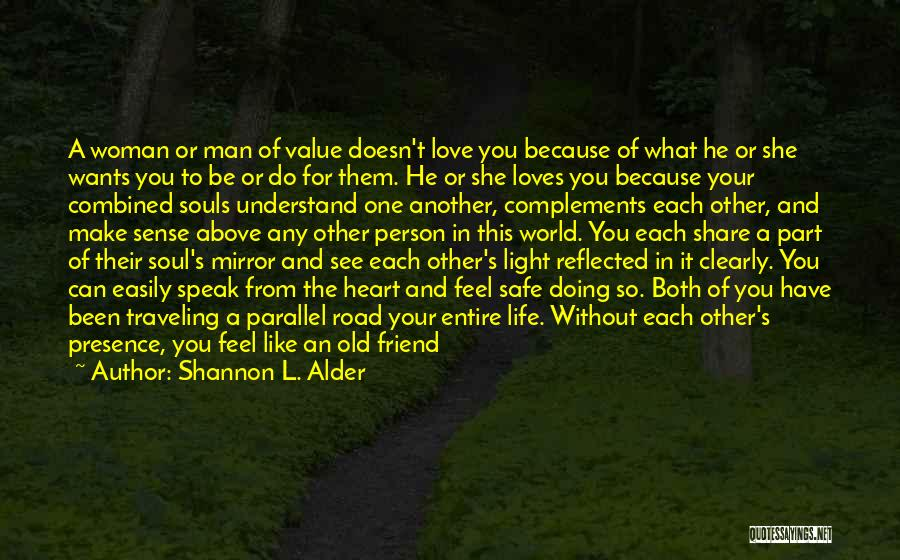 Life's What You Make It Quotes By Shannon L. Alder