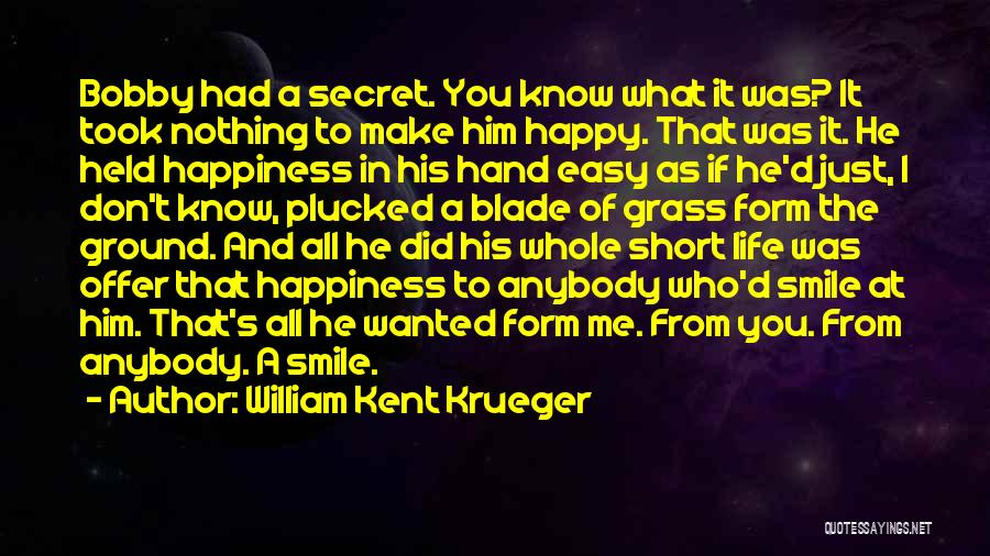 Life's What You Make It Quotes By William Kent Krueger