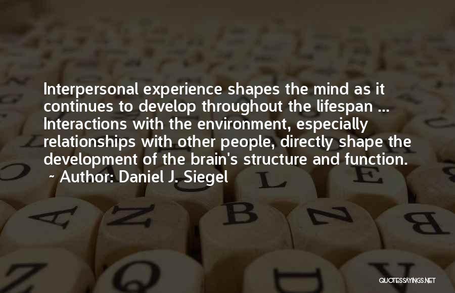Lifespan Development Quotes By Daniel J. Siegel