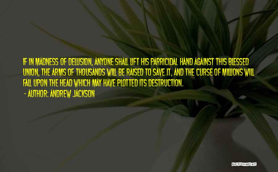 Lift Your Head Up Quotes By Andrew Jackson