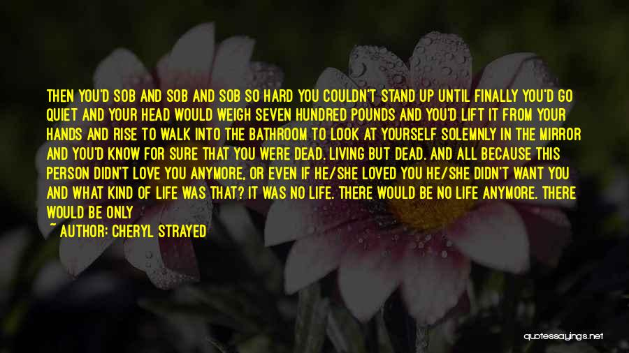 Lift Your Head Up Quotes By Cheryl Strayed