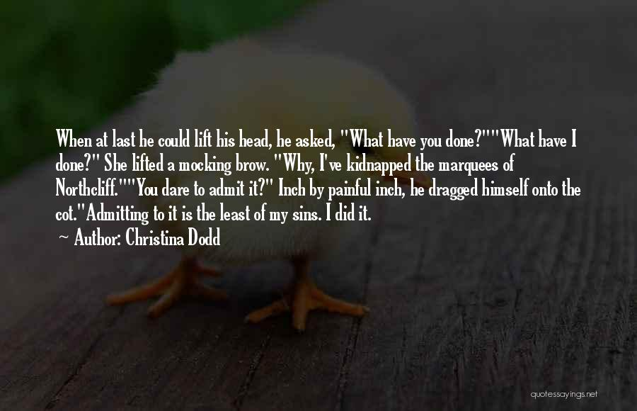 Lift Your Head Up Quotes By Christina Dodd