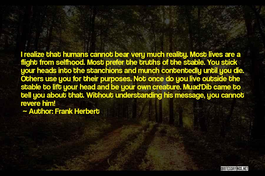 Lift Your Head Up Quotes By Frank Herbert