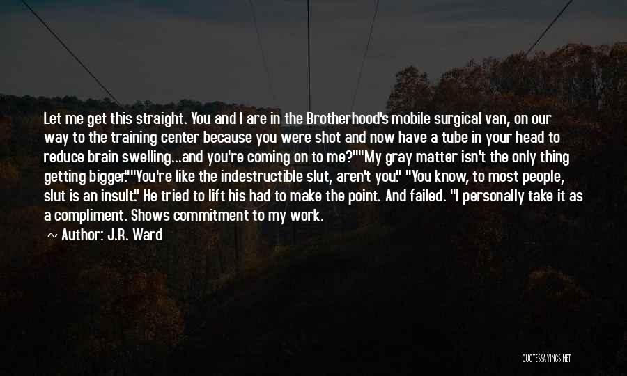 Lift Your Head Up Quotes By J.R. Ward