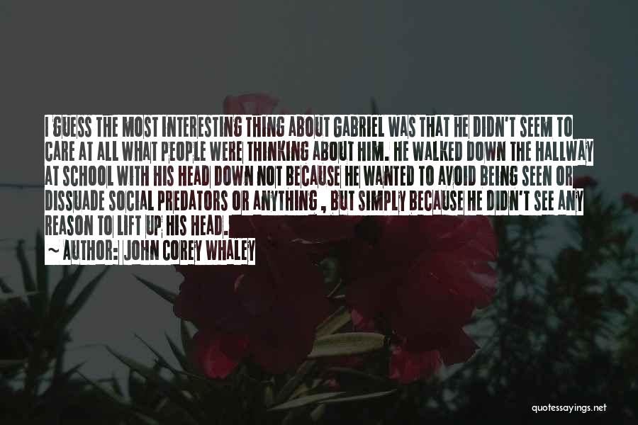 Lift Your Head Up Quotes By John Corey Whaley