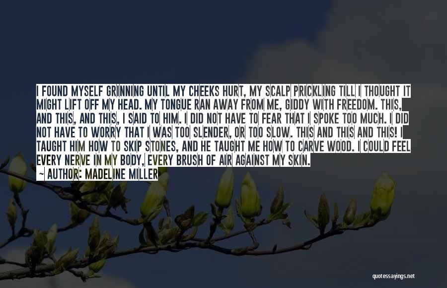 Lift Your Head Up Quotes By Madeline Miller