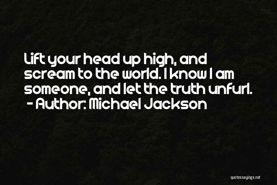Lift Your Head Up Quotes By Michael Jackson