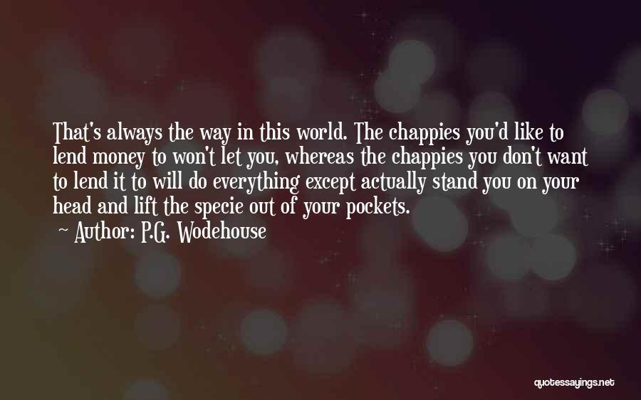Lift Your Head Up Quotes By P.G. Wodehouse