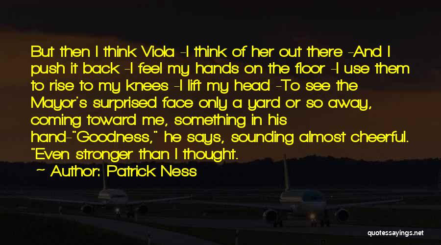 Lift Your Head Up Quotes By Patrick Ness