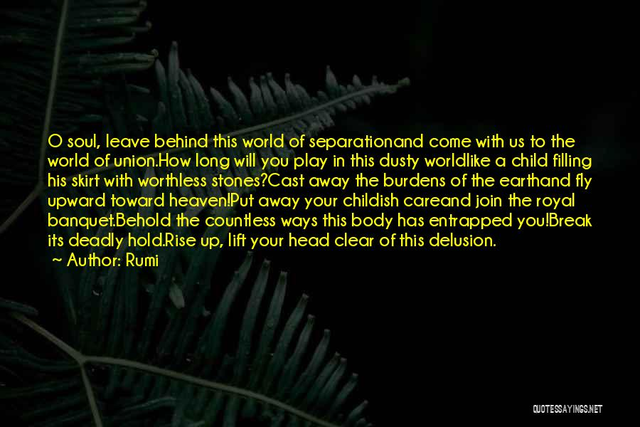 Lift Your Head Up Quotes By Rumi