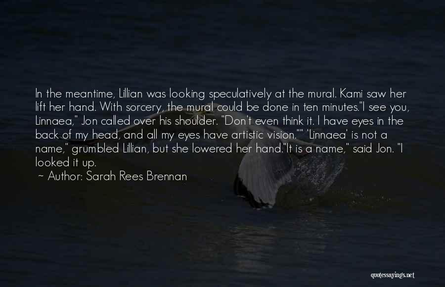 Lift Your Head Up Quotes By Sarah Rees Brennan